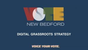 HOW TO HELP SPREAD VOTE NEW BEDFORD IN 3 MINUTES OR LESS